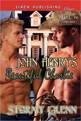 John Henry's Beautiful Charlie (Siren Publishing Classic Manlove)