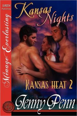Kansas Nights [Kansas Heat 2] (Siren Publishing Menage Everlasting)