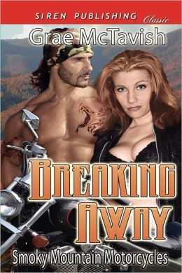 Breaking Away [Smoky Mountain Motorcycles] (Siren Publishing Classic)