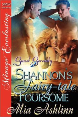 Shannon's Fairy-Tale Foursome [Sweet Serenity 2] (Siren Publishing Menage Everlasting)