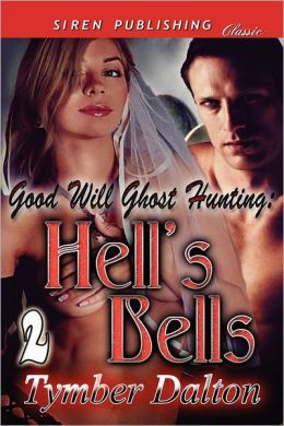 Good Will Ghost Hunting: Hell's Bells [Good Will Ghost Hunting 2] (Siren Publishing Classic)