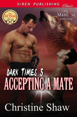 Accepting a Mate [Dark Times 5] (Siren Publishing Classic ManLove)