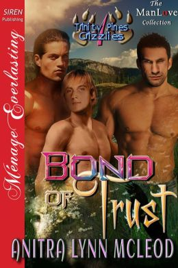 Bond of Trust [Trinity Pines Grizzlies 1] (Siren Publishing Menage Everlasting ManLove)