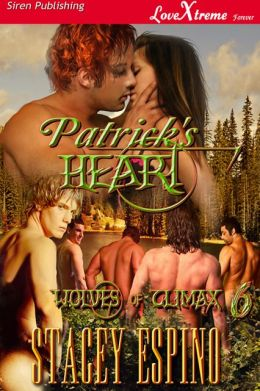 Patrick's Heart [Wolves of Climax 6] (Siren Publishing LoveXtreme Forever - Serialized)