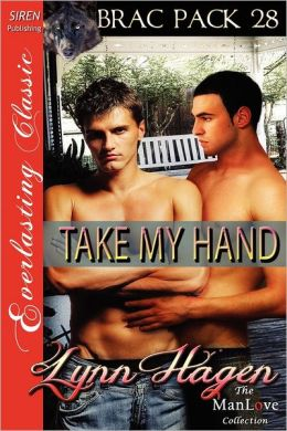 Take My Hand [Brac Pack 28] (Siren Publishing Everlasting Classic Manlove)