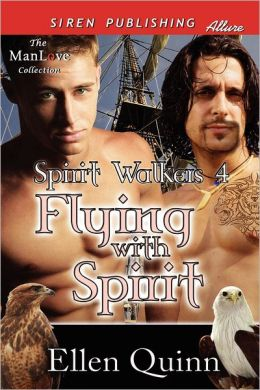 Flying with Spirit [Spirit Walkers 4] (Siren Publishing Allure Manlove)