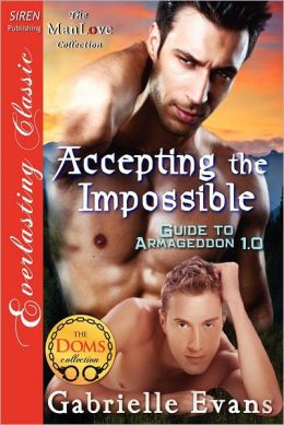 Accepting the Impossible [Guide to Armageddon 1.0] (Siren Publishing Everlasting Classic Manlove)