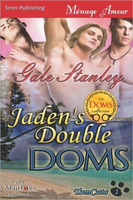 Jaden's Double Doms [Tomcats 1] (Siren Publishing Menage Amour Manlove)