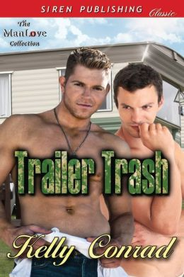 Trailer Trash (Siren Publishing Classic ManLove)