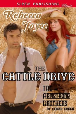 The Cattle Drive [The Armstrong Brothers of Cedar Creek] (Siren Publishing Classic)