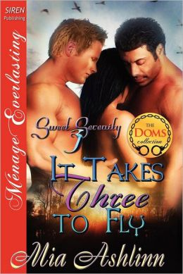 It Takes Three to Fly [Sweet Serenity 3] (Siren Publishing Menage Everlasting)