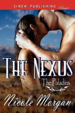 The Nexus [The Paladins] (Siren Publishing Classic)