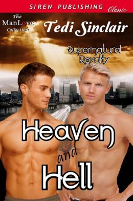 Heaven and Hell [Supernatural Royalty] (Siren Publishing Classic ManLove)