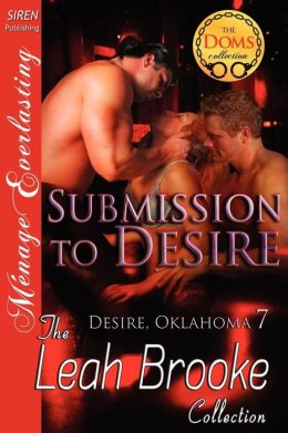Submission to Desire [Desire, Oklahoma 7] (Siren Publishing Menage Everlasting)