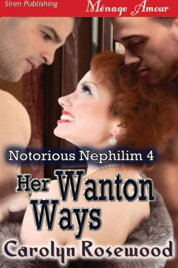 Her Wanton Ways [Notorious Nephilim 4] (Siren Publishing Menage Amour)