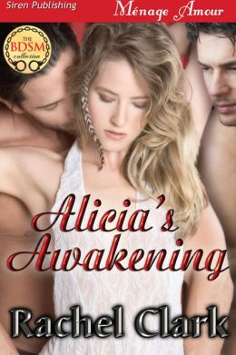 Alicia's Awakening (Siren Publishing Menage Amour)