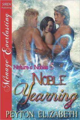 Noble Yearning [Nature's Nobles 5] (Siren Publishing Menage Everlasting)