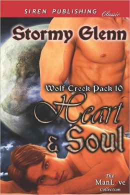 Heart & Soul [Wolf Creek Pack 10] (Siren Publishing Classic ManLove)