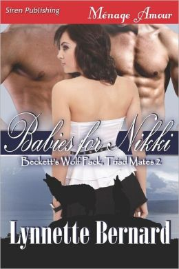 Babies for Nikki [Beckett's Wolf Pack, Triad Mates 2] (Siren Publishing Menage Amour)