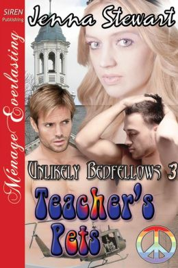 Teacher's Pets [Unlikely Bedfellows 3] (Siren Publishing Menage Everlasting)