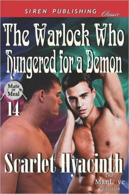 The Warlock Who Hungered for a Demon [Mate or Meal 14] (Siren Publishing Classic Manlove)