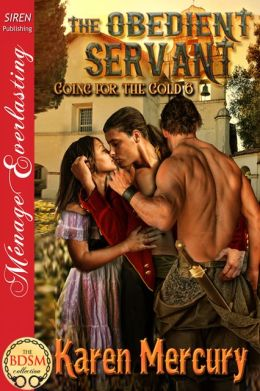The Obedient Servant [Going for the Gold 6] (Siren Publishing Menage Everlasting)