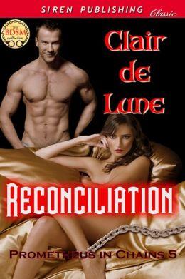 Reconciliation [Prometheus in Chains 5] (Siren Publishing Classic)