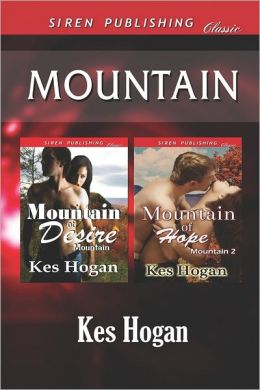 Mountain [Mountain of Desire: Mountain of Hope] (Siren Publishing Classic)