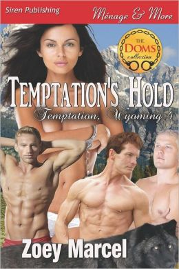 Temptation's Hold [Temptation, Wyoming 4] (Siren Publishing Menage and More)
