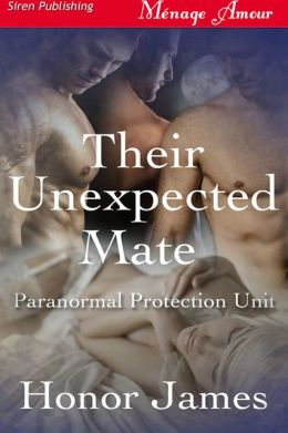 Their Unexpected Mate [Paranormal Protection Unit] (Siren Publishing Menage Amour)