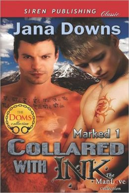 Collared with Ink [Marked 1] (Siren Publishing Classic Manlove)