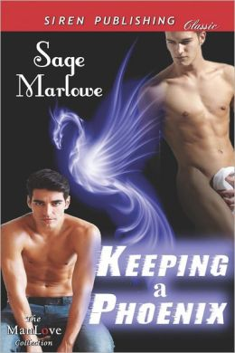 Keeping a Phoenix [Sequel to Catching a Phoenix] (Siren Publishing Classic Manlove)