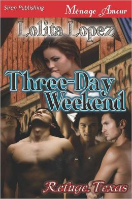 Three-Day Weekend [Refuge, Texas] (Siren Publishing Menage Amour)