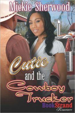 Cutie and the Cowboy Trucker (Bookstrand Publishing Romance)