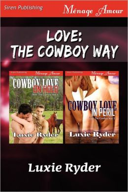 Love: The Cowboy Way [Cowboy Love on Hold: Cowboy Love in Peril] (Siren Publishing Menage Amour)