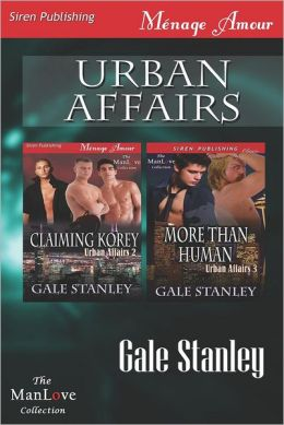 Urban Affairs [Claiming Korey: More Than Human] (Siren Publishing Menage Amour Manlove)
