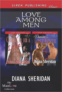 Love Among Men [Casting Call for a Lover: Damian's Lost Lover] (Siren Publishing Classic Manlove)