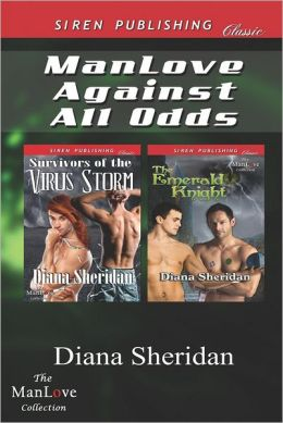 Manlove Against All Odds [Survivors of the Virus Storm: The Emerald Knight] (Siren Publishing Classic Manlove)