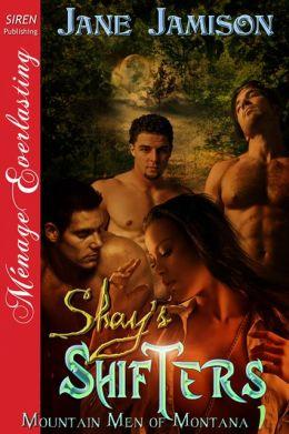 Shay's Shifters [Mountain Men of Montana 1] (Siren Publishing Menage Everlasting)