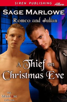 A Thief on Christmas Eve [Romeo & Julian] (Siren Publishing Allure ManLove)