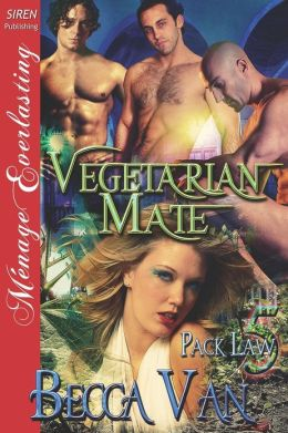 Vegetarian Mate [Pack Law 5] (Siren Publishing Menage Everlasting)