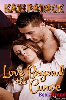 Love Beyond the Curve (BookStrand Publishing Romance)