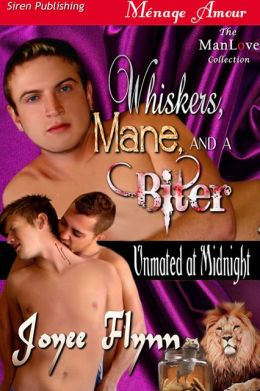 Whiskers, Mane, and a Biter [Unmated at Midnight] (Siren Publishing Menage Amour ManLove)