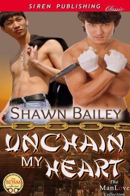 Unchain My Heart (Siren Publishing Classic ManLove)