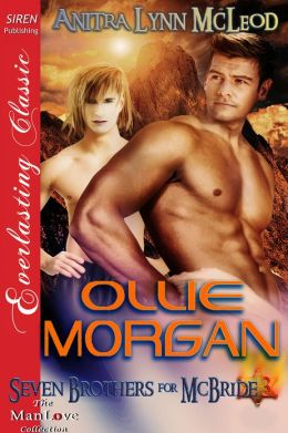 Ollie Morgan [Seven Brothers for McBride 3] (Siren Publishing Everlasting Classic ManLove)