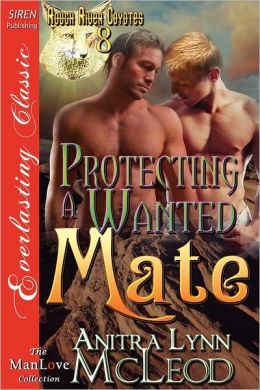 Protecting a Wanted Mate [Rough River Coyotes 8] (Siren Publishing Everlasting Classic Manlove)
