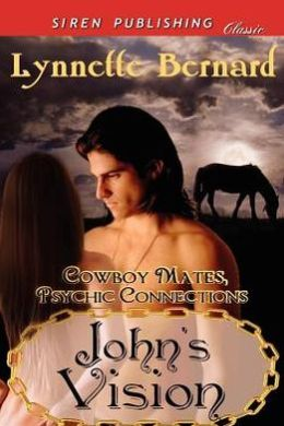 John's Vision [Cowboy Mates, Psychic Connections 1] (Siren Publishing Classic)
