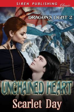 Unchained Heart [Dragon's Light 2] (Siren Publishing Classic)