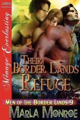 Their Border Lands Refuge [Men of the Border Lands 9] (Siren Publishing Menage Everlasting)