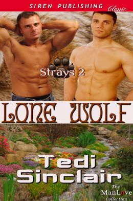 Lone Wolf [Strays 2] (Siren Publishing Classic ManLove)